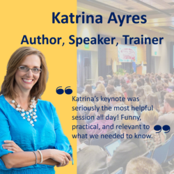 Katrina Ayres, Author, Speaker, Trainer